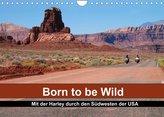 Born to be Wild - Mit der Harley durch den Südwesten der USA (Wandkalender 2022 DIN A4 quer)