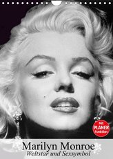 Marilyn Monroe. Weltstar und Sexsymbol (Wandkalender 2022 DIN A4 hoch)