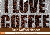 I Love Coffee - Dein Kaffeekalender für Geniesser des schwarzen Goldes (Wandkalender 2022 DIN A4 quer)