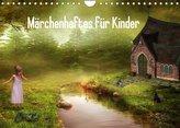 Märchenhaftes für Kinder (Wandkalender 2022 DIN A4 quer)