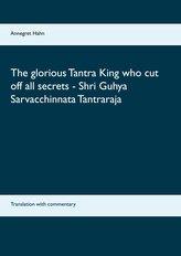 The glorious Tantra King who cut off all secrets - Shri Guhya Sarvacchinnata Tantraraja