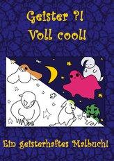 Geister?! Voll Cool! Ein geisterhaftes Malbuch!