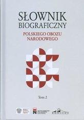 Słownik biograficzny polskiego obozu narod. T.2