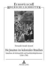 Die Jesuiten im kolonialen Brasilien