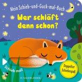 Mein Schieb & Guck-mal-Buch: Wer schläft denn schon?