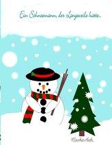 Ein Schneemann, der Langeweile hatte ..