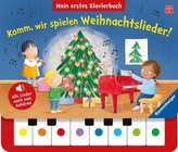Komm, wir spielen Weihnachtslieder! Mein erstes Klavierbuch