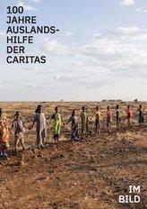 100 Jahre Auslandshilfe der Caritas