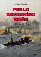 Peklo Severního moře 1914-1915