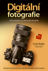 Digitální fotografie: Krok za krokem k profesionální fotografii