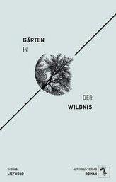 Gärten in der Wildnis
