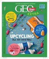 GEOlino Extra / GEOlino extra 88/2021 - Upcycling - Aus alt wird neu!