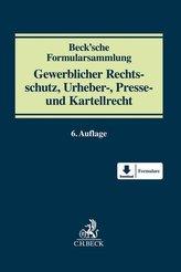 Beck\'sche Formularsammlung Gewerblicher Rechtsschutz, Urheber-, Presse und Kartellrecht