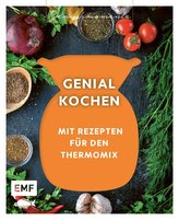 Genussmomente: Genial kochen mit dem Thermomix