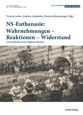 NS-Euthanasie: Wahrnehmungen - Reaktionen - Widerstand