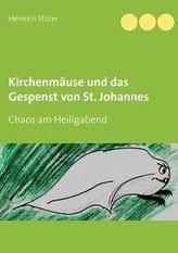 Kirchenmäuse und das Gespenst von St. Johannes