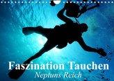 Faszination Tauchen - Neptuns Reich (Wandkalender 2022 DIN A4 quer)