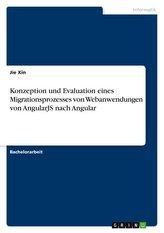 Konzeption und Evaluation eines Migrationsprozesses von Webanwendungen von AngularJS nach Angular