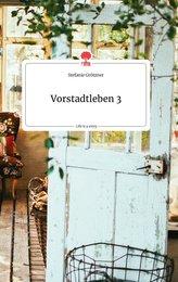 Vorstadtleben 3. Life is a Story - story.one