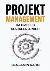 Projektmanagement - Im Umfeld sozialer Arbeit