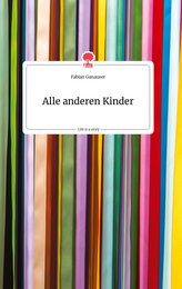 Alle anderen Kinder. Life is a Story - story.one
