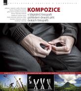 Kompozice v [digitální] fotografii pohledem dvaceti pěti českých fotografů