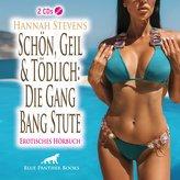 Schön, Geil und Tödlich: Die Gang Bang Stute | Erotische Geschichte Audio CD