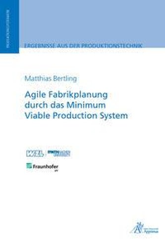 Agile Fabrikplanung durch das Minimum Viable Production System
