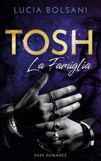 Tosh - La Famiglia