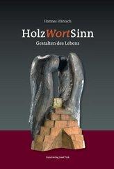 HolzWortSinn - Gestalten des Lebens