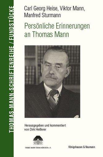 Carl Georg Heise, Viktor Mann, Manfred Sturmann. Persönliche Erinnerungen an Thomas Mann