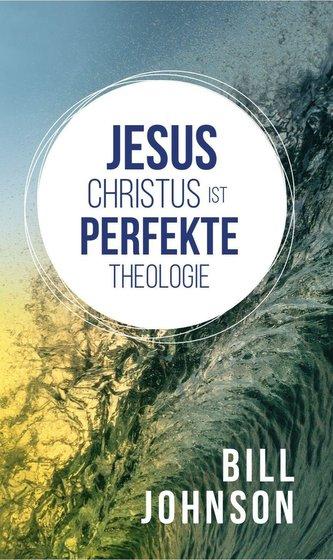 Jesus Christus ist perfekte Theologie