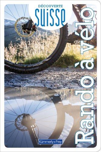 Découverte Suisse - Rando à vélo