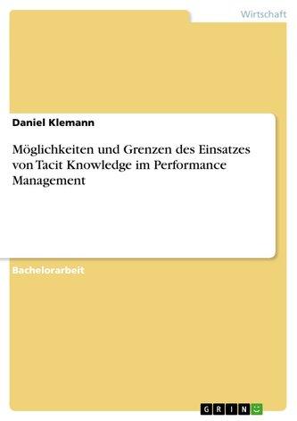 Möglichkeiten und Grenzen des Einsatzes von Tacit Knowledge im Performance Management