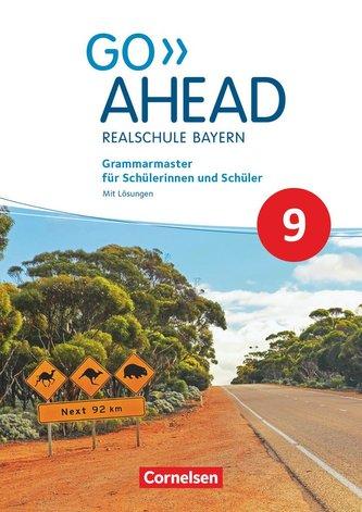 Go Ahead 9. Jahrgangsstufe - Ausgabe für Realschulen in Bayern - Grammarmaster