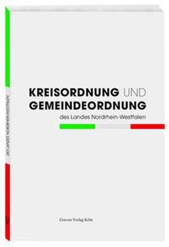 Kreisordnung und Gemeindeordung des Landes Nordrhein-Westfalen