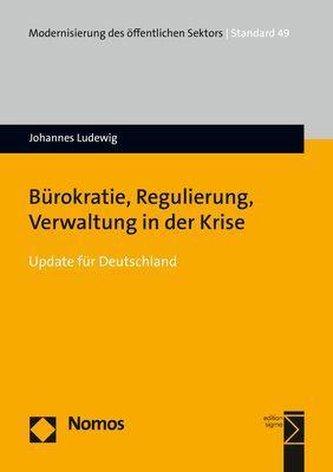 Bürokratie, Regulierung, Verwaltung in der Krise