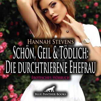 Schön, Geil und Tödlich: Die durchtriebene Ehefrau | Erotische Geschichte Audio CD