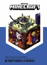 Minecraft Průvodce světem Netheru a Endu