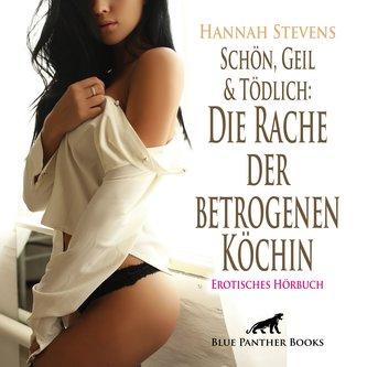 Schön, Geil und Tödlich: Die Rache der betrogenen Köchin | Erotische Geschichte Audio CD