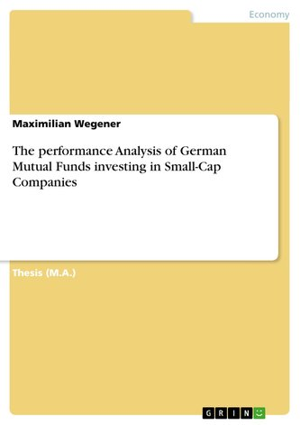 The performance Analysis of German Mutual Funds investing in Small-Cap Companies