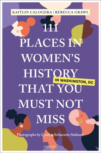 111 Places in Women\'s History in Washington That You Must Not Miss