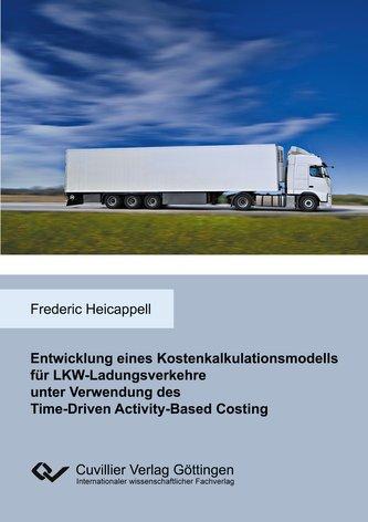 Entwicklung eines Kostenkalkulationsmodells für LKW-Ladungsverkehre unter Verwendung des Time-Driven Activity-Based Costing
