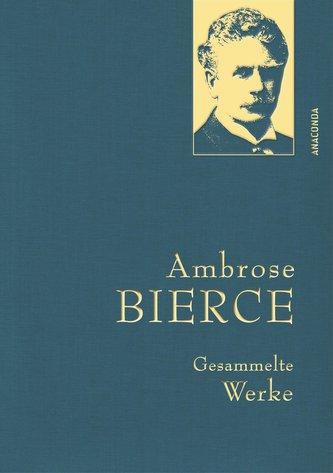 Ambrose Bierce - Gesammelte Werke