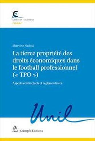 La tierce propriete des droits economiques dansle football professionnel (« tpo »)