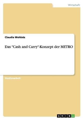 "Das \""Cash and Carry\""-Konzept der METRO"