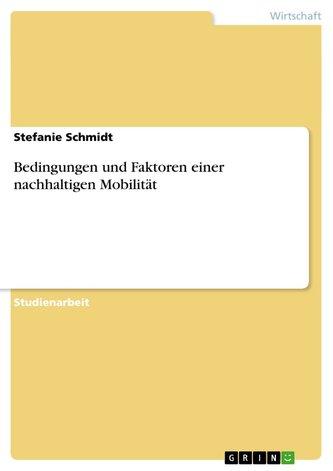 Bedingungen und Faktoren einer nachhaltigen Mobilität
