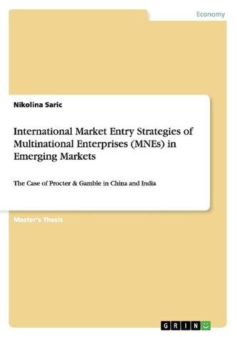 International Market Entry Strategies of Multinational Enterprises (MNEs) in Emerging Markets
