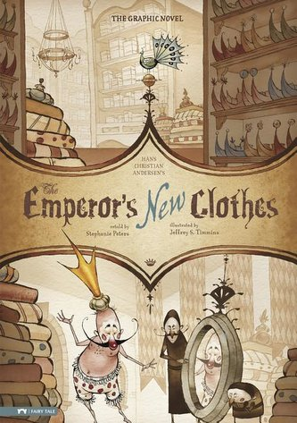 The Emperor\'s New Clothes: The Graphic Novel
