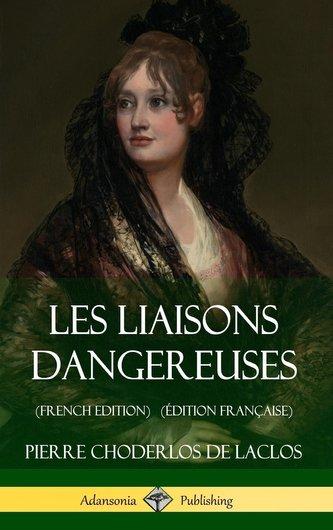Les Liaisons dangereuses (French Edition) (Édition Française) (Hardcover)